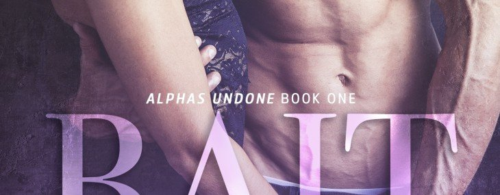 New Series & Cover Reveal: Bait & Switch – Alphas Undone by Kendall Ryan