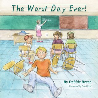 The Worst Day Ever by Debbie Reece