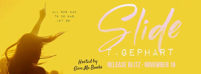 Review & Release Blitz: Slide by T. Gephart