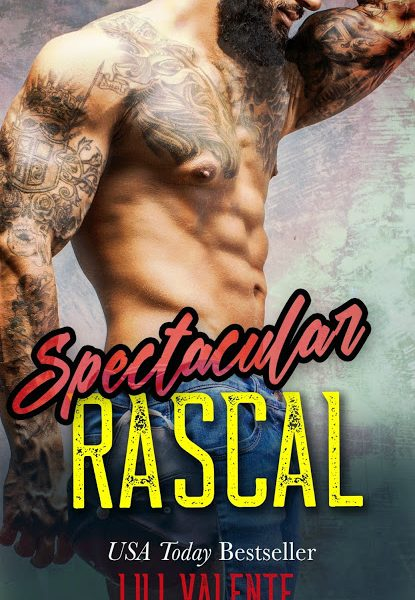 Life, Books, & Loves: Spectacular Rascal by Lili Valente