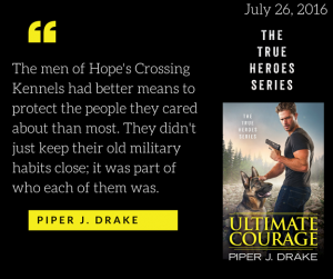 Life, Books, & Loves: ULTIMATE COURAGE by Piper J. Drake