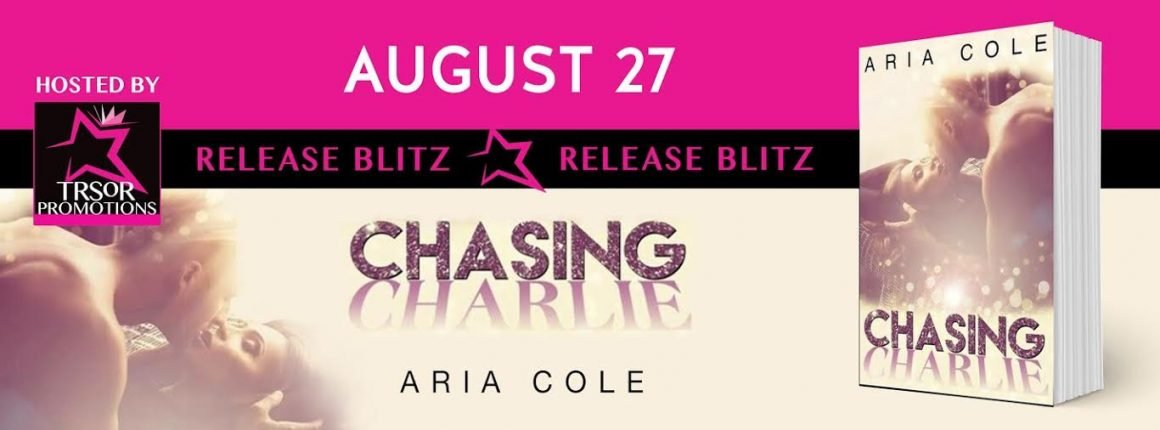 Life, Books, & Loves: Chasing Charlie by Aria Cole