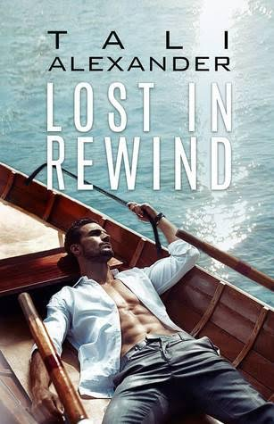 Life, Books, & Loves: Lost in Rewind by Tali Alexander