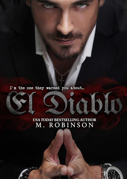 Life, Books, Loves Presents: El Diablo by Author M. Robinson!