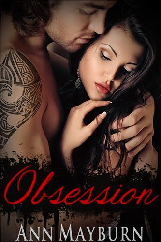 Life, Books, & Loves Presents: Obsession by Ann Mayburn
