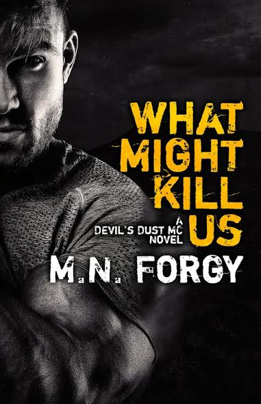 Life, Books, & Loves: What Might Kill Us by M.N. Forgy