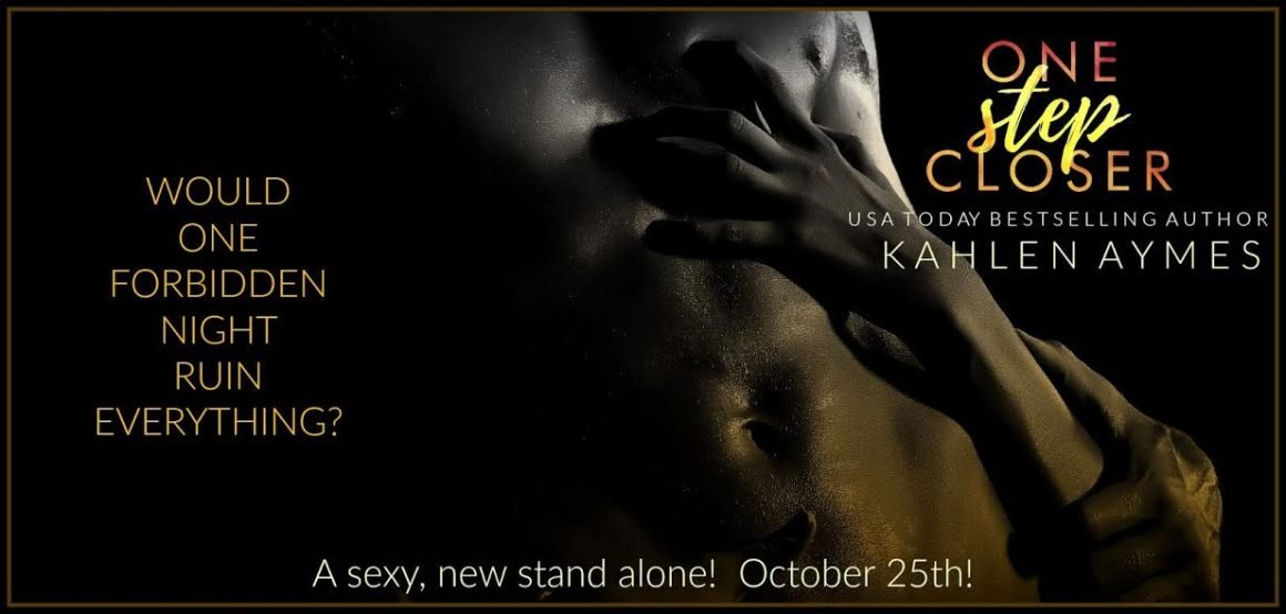 Life, Books, & Loves: One Step Closer by Kahlen Aymes