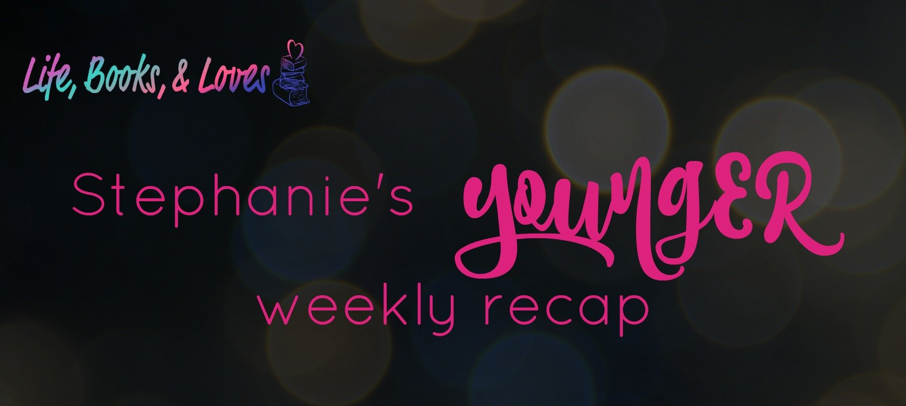 Stephanie's Younger Recap: Ladies Who Lust