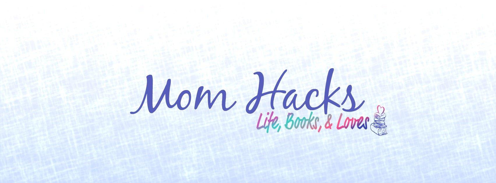 Mom Hacks