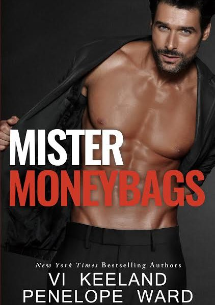 Life, Books, & Loves Presents: MISTER MONEYBAGS by Vi Keeland & Penelope Ward