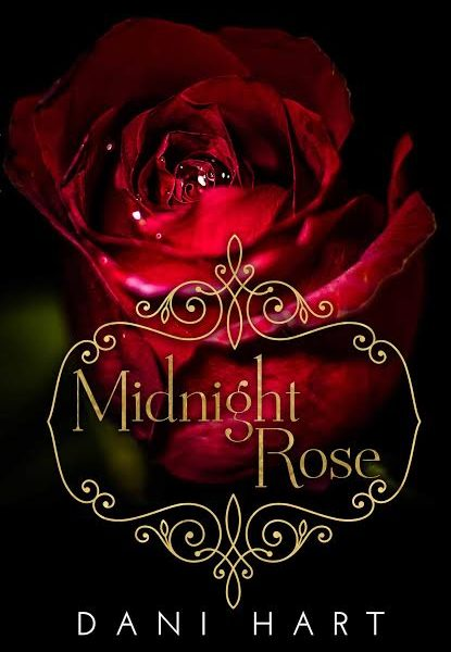 Life, Books, & Loves: Midnight Rose by Dani Hart