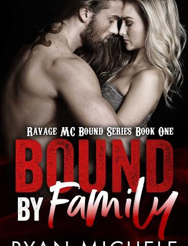 Life, Books, & Loves: Bound by Family by Ryan Michele