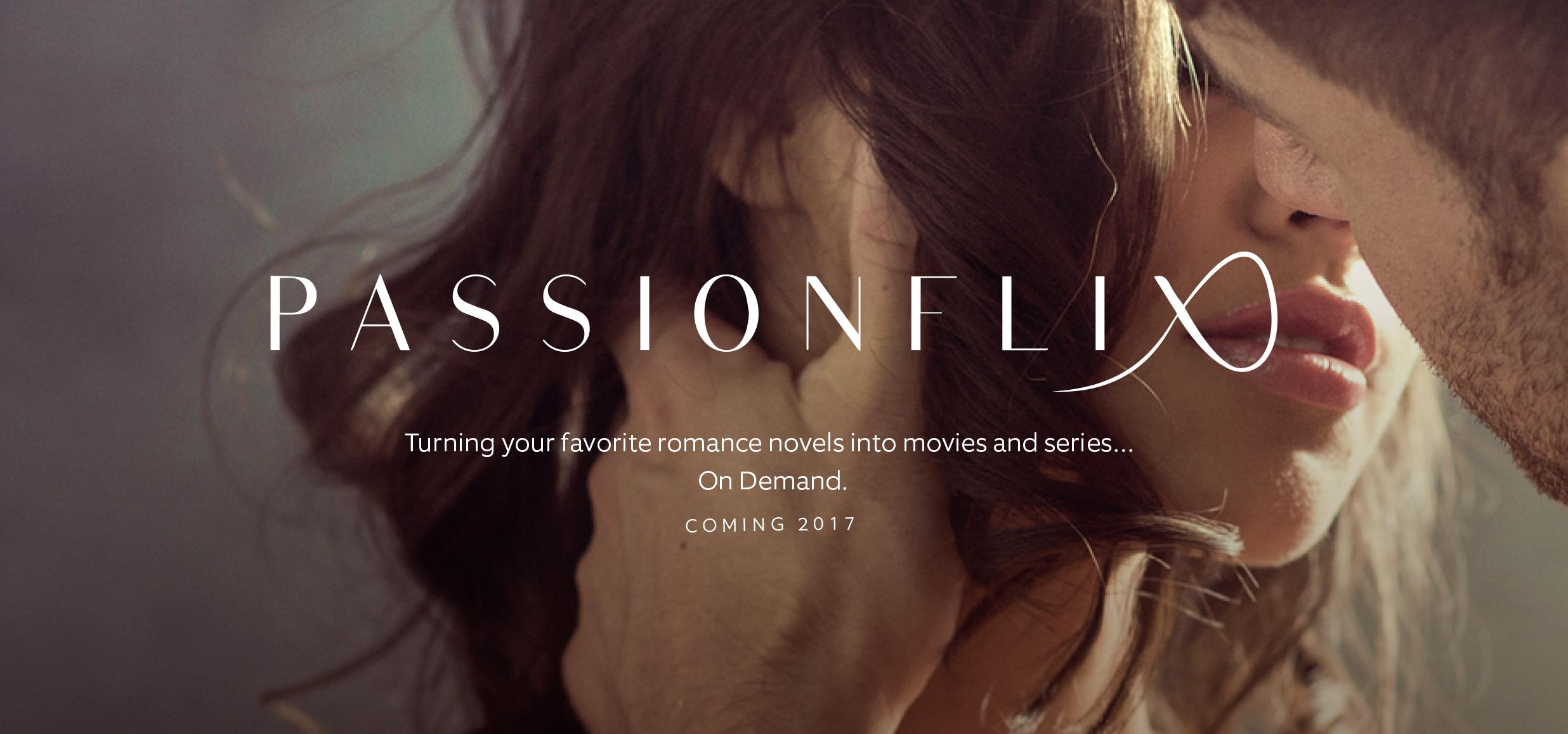 PassionFlix is on the way!