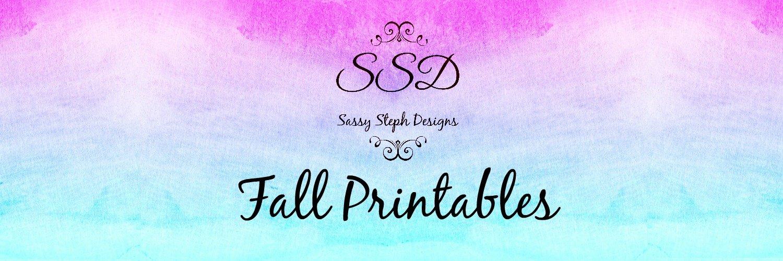 Fall Printables by Sassy Steph Designs