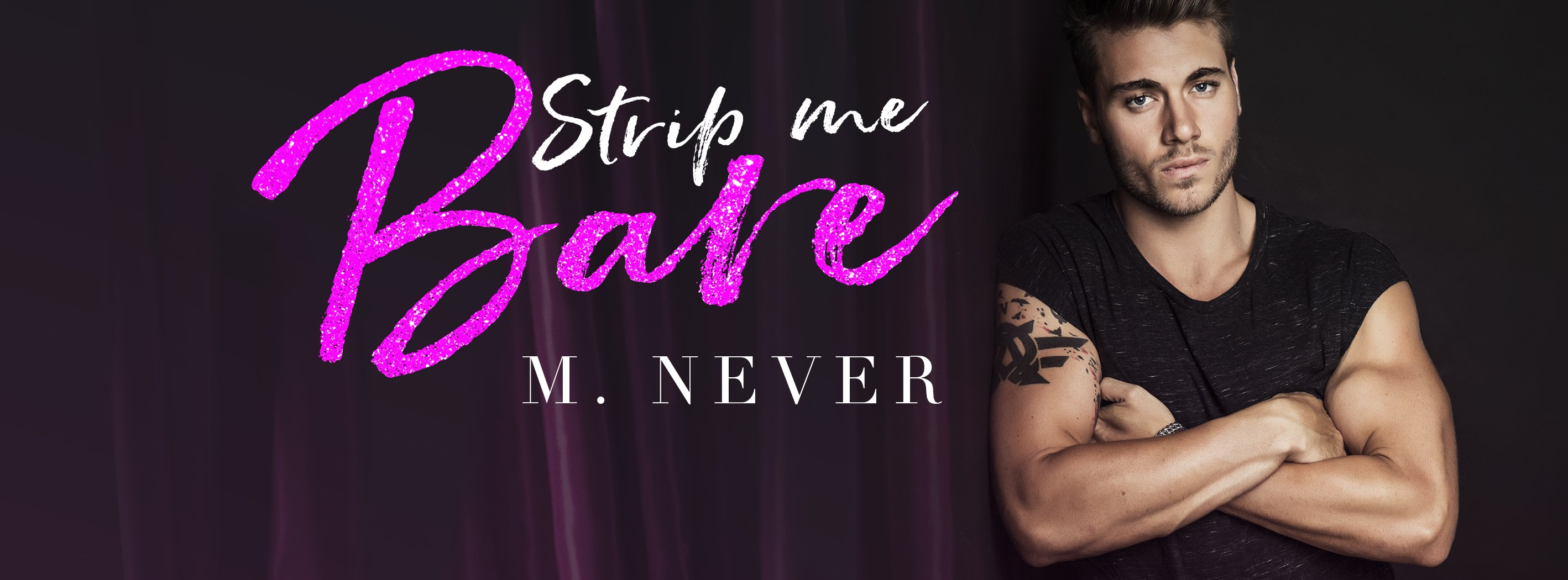 Release Blitz- Strip Me Bare by M. Never