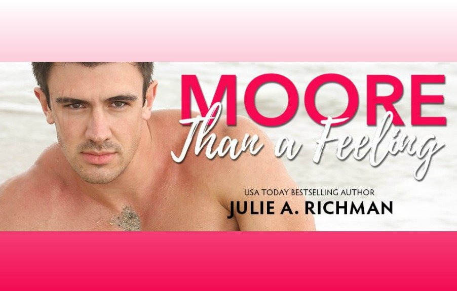 Are you ready for moore? MOORE THAN A FEELING by Julie A. Richman is LIVE!
