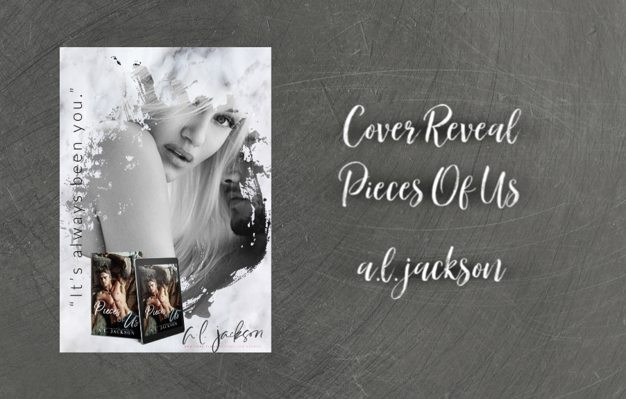 COVER REVEAL FOR PIECES OF US BY A.L. JACKSON
