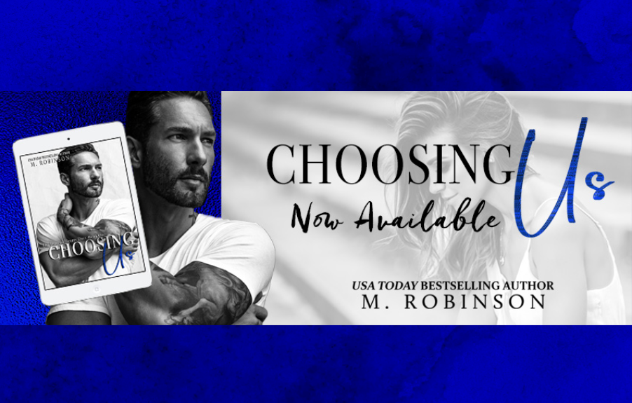 Choosing Us by M. Robinson is here!
