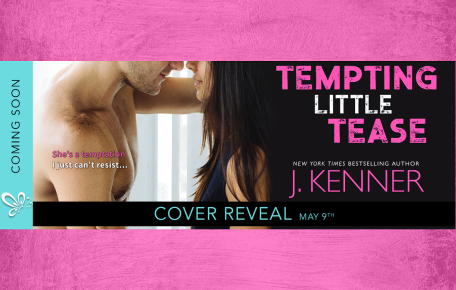 Check Out The Cover for TEMPTING LITTLE TEASE by J. Kenner