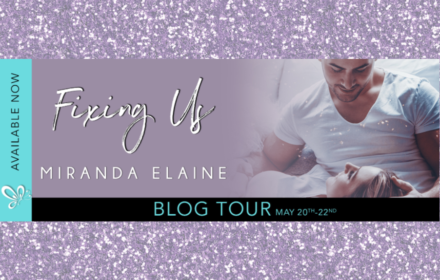Fixing Us, an all-new romantic standalone from Miranda Elaine is available now!