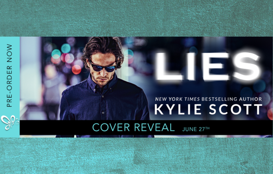 LIES by Kylie Scott COVER REVEAL