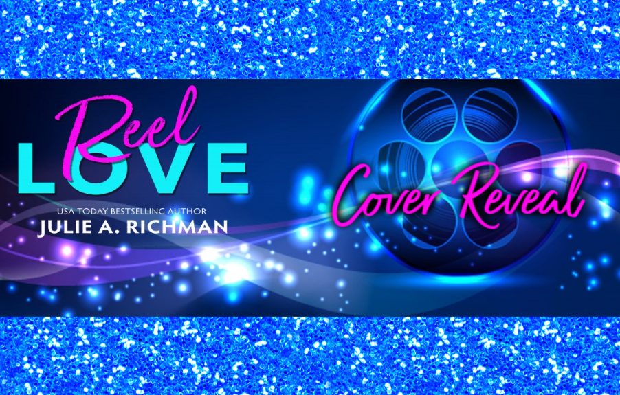 Cover Reveal for Reel Love by Julie A Richman