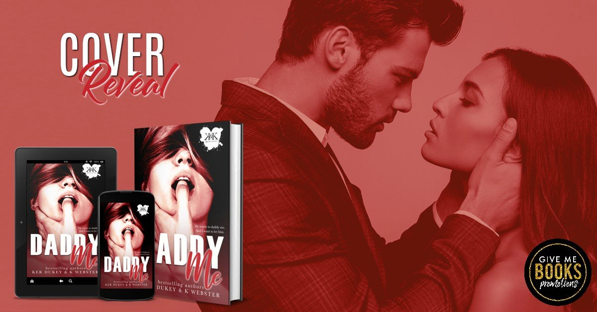 Daddy Me by Ker Dukey & K Webster: Cover Reveal