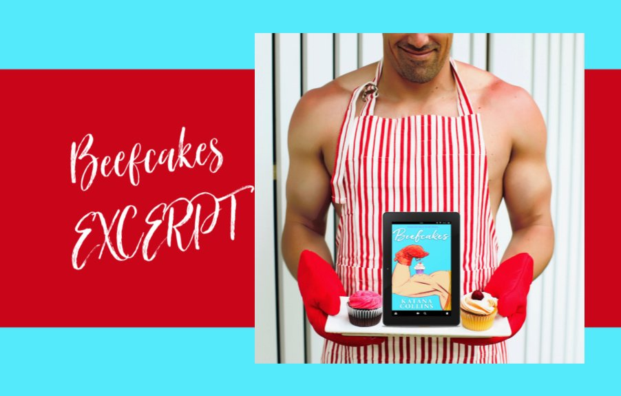 Check out chapter one from Katana Collins' upcoming release, Beefcakes!