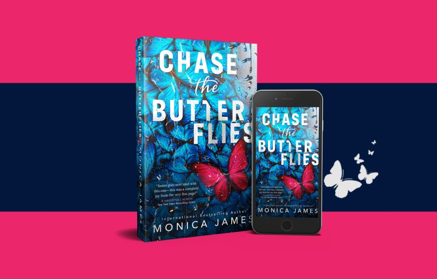 Chase The Butterflies by Monica James