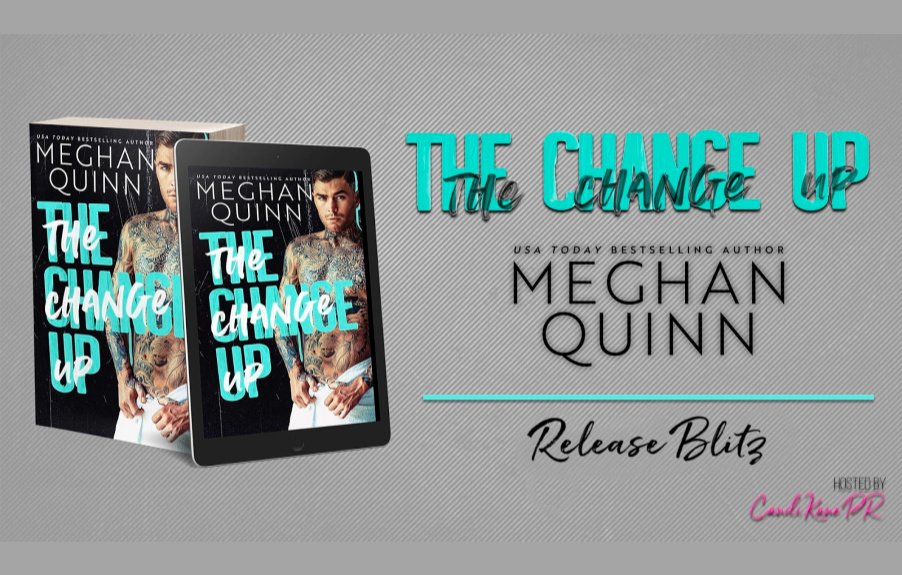The Change Up by Meghan Quinn is here, and it's HOT!