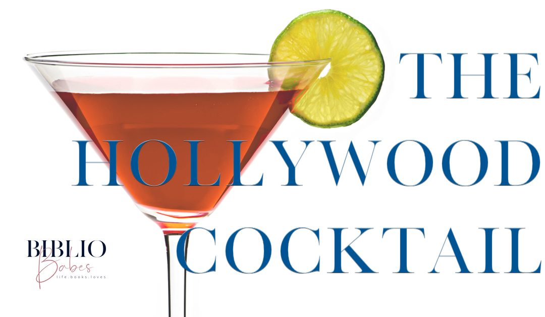 The Hollywood Cocktail